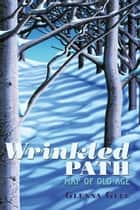 Wrinkled Path ebook by Glenna Glee