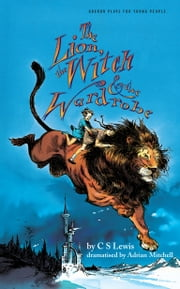 The Lion, the Witch and the Wardrobe ebook by C.S Lewis,Adrian Mitchell