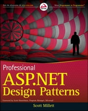 Professional ASP.NET Design Patterns ebook by Scott Millett
