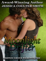 Moonlight Drifter - Ashton Grove Werewolves, #9 ebook by Jessica Coulter Smith