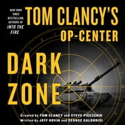 Tom Clancy's Op-Center: Dark Zone audiobook by Jeff Rovin, George Galdorisi