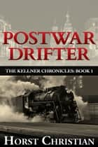 Postwar Drifter ebook by Horst Christian