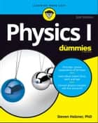 Physics I For Dummies ebook by Steven Holzner