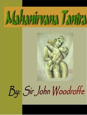 Mahanirvana Tantra ebook by Woodroffe, John George