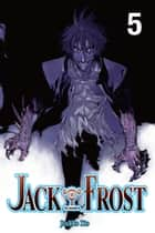 Jack Frost, Vol. 5 ebook by JinHo Ko