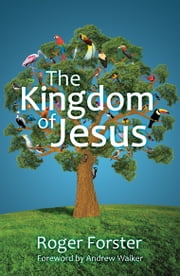 The Kingdom of Jesus ebook by Roger Forster