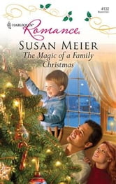 The Magic of a Family Christmas ebook by Susan Meier