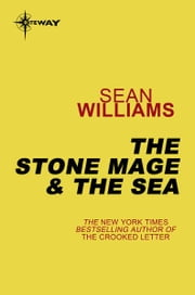 The Stone Mage & The Sea - Books of the Change: Book One ebook by Sean Williams