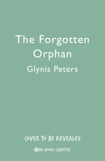 The Forgotten Orphan ebook by Glynis Peters