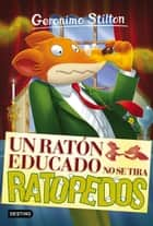 Un ratón educado no se tira ratopedos - Geronimo Stilton 20 ebook by Geronimo Stilton, Manuel Manzano