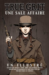 TRUE GRIT - UNE SALE AFFAIRE ebook by Paramount Pictures