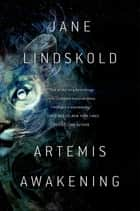 Artemis Awakening ebook by Jane Lindskold