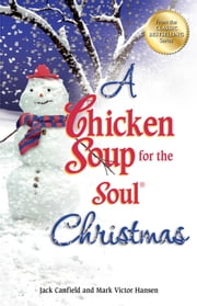 A Chicken Soup for the Soul Christmas ebook by Jack Canfield,Mark Victor Hansen