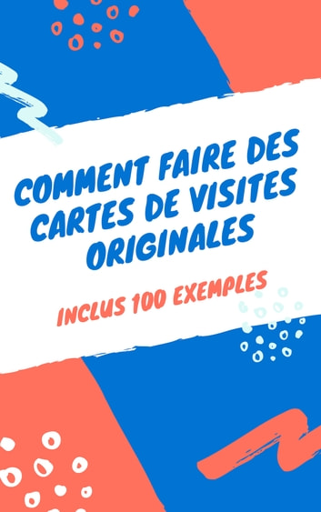 Comment Faire Des Cartes De Visites Originales Ebook By Baptiste