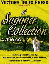 A Summer Collection ebook by VTP Anthologies