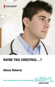 Maybe this Christmas...? ebook by Alison Roberts