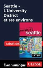 Seattle - L'University District et ses environs ebook by Christian Roy