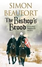 Bishop's Brood, The - An 11th century mystery ebook by Simon Beaufort