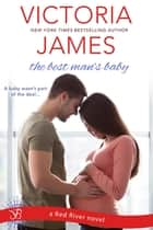 The Best Man's Baby - a Red River novel ebook by Victoria James