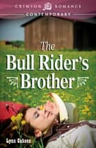 The Bull Rider's Brother ebook by Lynn Cahoon