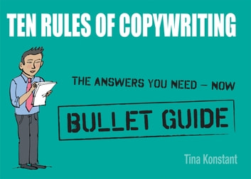 Copywriting: Bullet Guides eBook by Tina Konstant