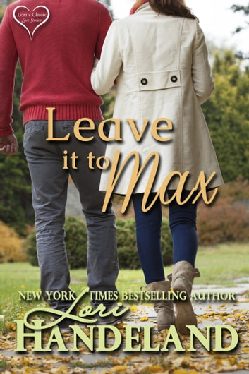 Leave it to Max - A Secret Baby Contemporary Romance Luchettis Series Prequel ebook by Lori Handeland