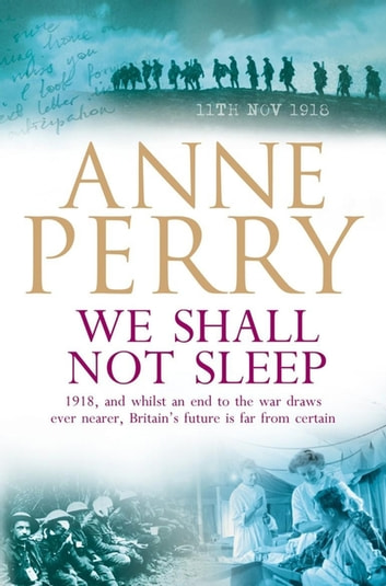 We Shall Not Sleep (World War I Series, Novel 5) - A heart-breaking wartime novel of tragedy and drama ebook by Anne Perry