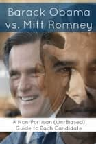Barack Obama vs. Mitt Romney ebook by Minute Help Guides