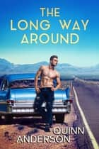 The Long Way Around ebook by Quinn Anderson