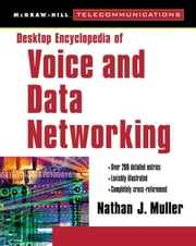 Desktop Encyclopedia of Voice and Data Networking ebook by Muller, Nathan
