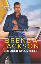 Seduced by a Steele - A Sensual Dramatic Contemporary Romance ebook by Brenda Jackson