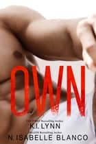 Own - Need pt 3 ebook by K.I. Lynn, N. Isabelle Blanco