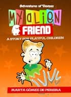My Alien Friend - A Short Story for Playful Children ebook by Marta Gómez de Pereira, Andrés Reina