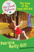 The Case of the Cool-Itch Kid ebook by Patricia Reilly Giff, Blanche Sims
