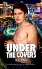 Under the Covers ebook by K.C. Wells