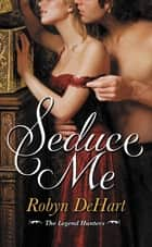 Seduce Me ebook by