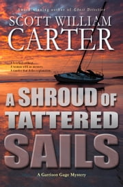 A Shroud of Tattered Sails ebook by Scott William Carter