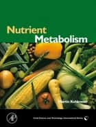 Nutrient Metabolism ebook by Martin Kohlmeier