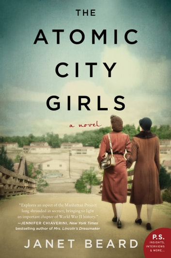 The Atomic City Girls - A Novel ebook by Janet Beard