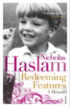Redeeming Features - A Memoir ebook by Nicky Haslam