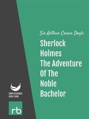 The Adventures Of Sherlock Holmes - Adventure X - The Adventure Of The Noble Bachelor (Audio-eBook) ebook by Doyle, Sir Arthur Conan