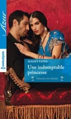 Une indomptable princesse ebook by Maisey Yates
