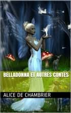 Belladonna et autres contes ebook by Alice de Chambrier