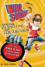 Will Solvit and the Knights of Revenge (Book 10) ebook by Zed Storm