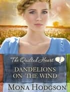 Dandelions on the Wind ebook by Mona Hodgson
