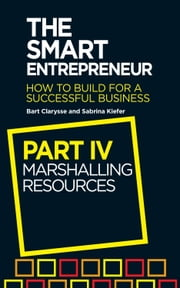The Smart Entrepreneur - Part IV: Marshalling Resources ebook by Bart Clarysse,Sabrina Kiefer