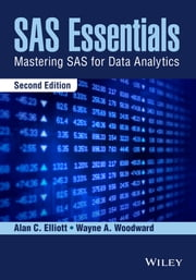 SAS Essentials - Mastering SAS for Data Analytics ebook by Alan C. Elliott,Wayne A. Woodward