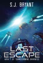 Last Escape eBook by S.J. Bryant