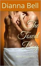 The Towel Boy ebook by Dianna Bell