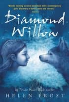 Diamond Willow ebook by Helen Frost